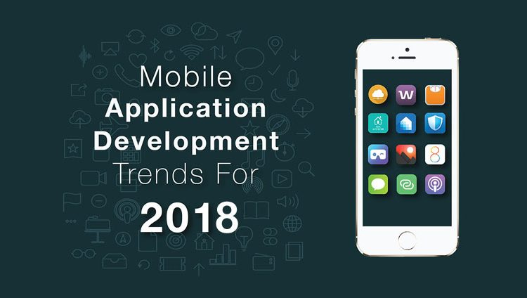 Emerging Mobile App Development Trends for 2018